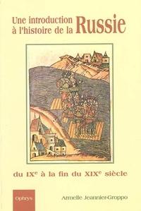 Armelle Jeannier-Groppo - Une introduction à l'histoire de la Russie du IXe à la fin du XIXe siècle - Cours d'histoire en russe avec exercices corrigés.