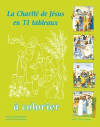 Armelle Joly et Martine Bazin - La Charité de Jésus en 11 tableaux à colorier.