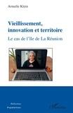 Armelle Klein - Vieillissement, innovation et territoire - Le cas de l'île de La Réunion.