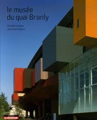 Armelle Lavalou et Jean-Paul Robert - Le musée du quai Branly.