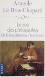 Armelle Le Bras-Chopard et François Laurent - Le zoo des philosophes - De la bestialisation à l'exclusion.