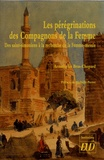 Armelle Le Bras-Chopard - Les pérégrinations des Compagnons de la Femme - Des saint-simoniens à la recherche de la femme-messie.