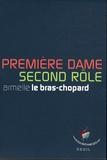 Armelle Le Bras-Chopard - Première dame, second rôle.