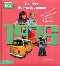 Histoiresdenlire.be 1976, le livre de ma jeunesse - Tous les souvenirs de mon enfance et de mon adolescence Image
