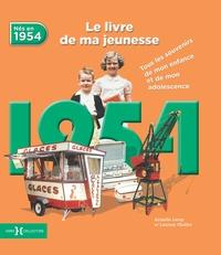 Nés en 1954, le livre de ma jeunesse - Tous les souvenirs de mon enfance et de mon adolescence.pdf