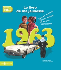 Nés en 1963, le livre de ma jeunesse - Tous les souvenirs de mon enfance et de mon adolescence.pdf