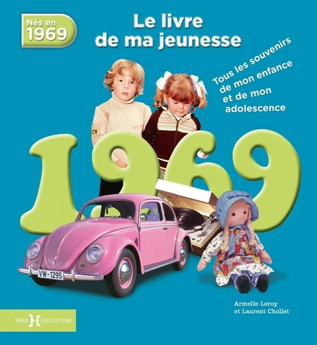 Nes En 1969 Le Livre De Ma Jeunesse Tous Les Souvenirs De Mon Enfance Et De Mon Adolescence Grand Format