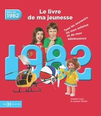 Birrascarampola.it Nés en 1982, le livre de ma jeunesse - Tous les souvenirs de mon enfance et de mon adolescence Image