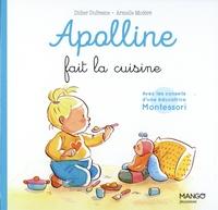Armelle Modéré et Didier Dufresne - Apolline  : Apolline fait la cuisine.