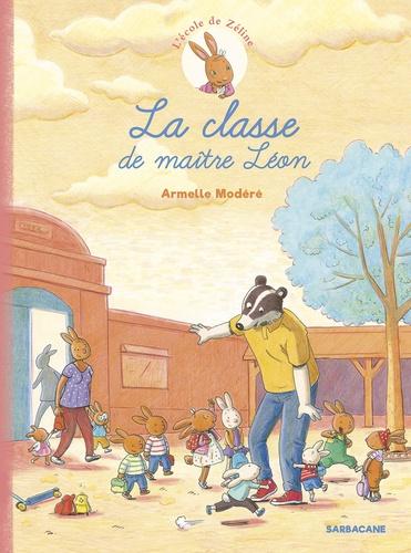 L'école de Zéline Tome 1 La classe de maître Léon