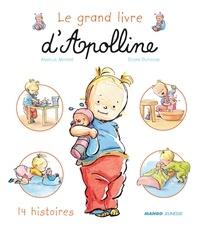 Armelle Modéré et Didier Dufresne - Le Grand livre d'Apolline - 14 Histoires.