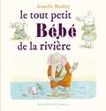 Armelle Modéré - Le tout petit bébé de la rivière.