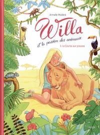 Armelle Modéré - Willa et la passion des animaux Tome 3 : La Course aux preuves.
