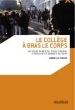 Armelle Nouis - Le collège à bras le corps.