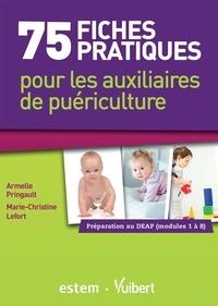 75 fiches pratiques pour les auxiliaires de puériculture - Préparation au DEAP (Modules 1 à 8).pdf