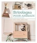 Armelle Rau et Pierre Legrix - Bricolages pour animaux.