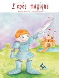 Armelle Renoult et Isabelle Gribout - L'épée magique.