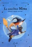 Armelle Renoult et Isabelle Gribout - La sorcière Mina - Cherche à marier son chat.