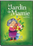 Armelle Renoult et Marie-Pierre Emorine - Le jardin de mamie.