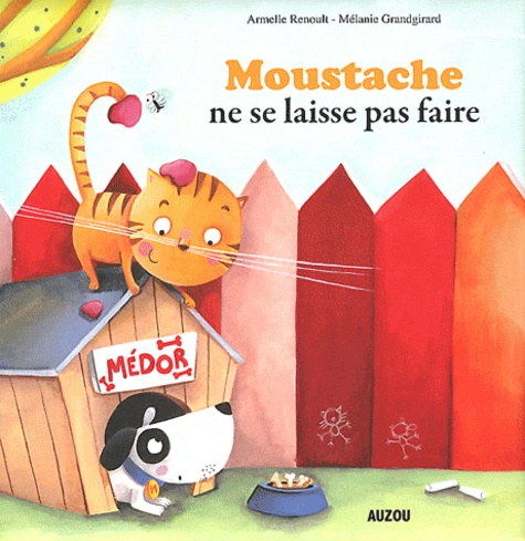 Armelle Renoult - Moustache ne se laisse pas faire.