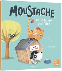 Armelle Renoult et Mélanie Grandgirard - Moustache ne se laisse pas faire.