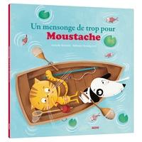 Armelle Renoult et Mélanie Grandgirard - Un mensonge de trop pour Moustache.