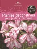 Armelle Robert et Chantal Binard - Plantes décoratives pour jardin et terrasse.
