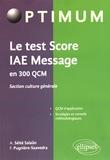 Armelle Séité Salaün et Frédéric Pugnière-Saavedra - Le test Score IAE Message en 300 QCM - Section culture générale.