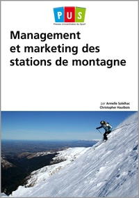 Armelle Solelhac et Christopher Hautbois - Management et marketing des stations de montagne.