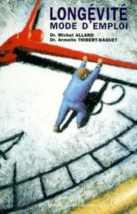Armelle Thibert-Daguet et Michel Allard - Longévité, mode d'emploi.