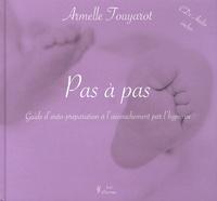 Armelle Touyarot - Pas à pas - Guide d'auto-préparation à l'accouchement par l'hypnose. 2 CD audio