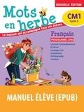Armelle Vautrot et Danièle Adad - Français CM1 Cycle 3 Mots en herbe - Manuel de l'élève.