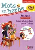 Armelle Vautrot - Français CM1 Mots en herbe - Guide pédagogique. 1 Cédérom
