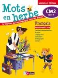 Armelle Vautrot et Emmanuelle Bourdon-Ros - Français CM2 Cycle 3 Mots en herbe - Le manuel qui accompagne tous les élèves.