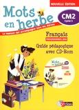 Armelle Vautrot - Français CM2 Mots en herbe - Guide pédagogique. 1 Cédérom