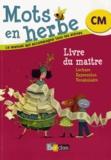 Armelle Vautrot - Mots en herbe CM - Livre du maître.