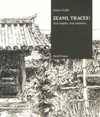 Armen Godel - Zeami, traces ! - Trois temples, trois cimetières (édition bilingue français-japonais).