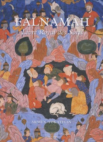 Armen Tokatlian - Falnamah - Livre Royal des Sorts.