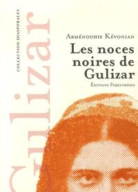 Galabria.be Les noces noires de Gulizar - Suivi de Mémoires mêlées et de Tableaux d'un monde assassiné Image