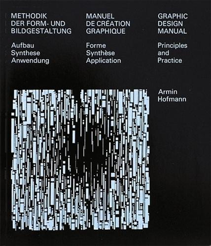 Armin Hofmann - Manuel de création graphique - Forme, synthèse, application.
