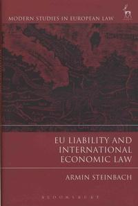 Armin Steinbach - EU Liability and International Economic Law.