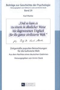 Armin Stock - Karl Marbe. Zeitgemässe populäre Betrachtungen für die kultivierte Welt - Aus dem Nachlass eines deutschen Gelehrten.