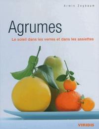 Armin Zogbaum - Agrumes - Le soleil dans les verres et dans les assiettes.