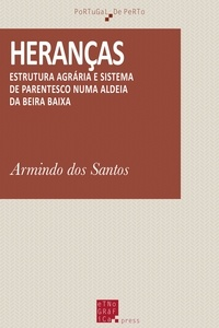 Armindo Dos Santos - Heranças - Estrutura agrária e sistema de parentesco numa aldeia da Beira Baixa.