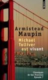 Armistead Maupin - Chroniques de San Francisco Tome 7 : Michael Tolliver est vivant.