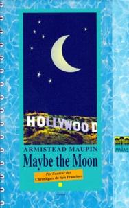 Armistead Maupin - Maybe the moon.
