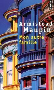 Armistead Maupin - Mon autre famille - Mémoires.