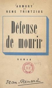 Armory Trintzius et René Trintzius - Défense de mourir.