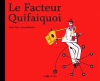 Arnal Ballester et Ruth Vilar - Le Facteur Quifaiquoi.