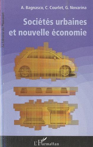 Arnaldo Bagnasco et Claude Courlet - Sociétés urbaines et nouvelle économie.